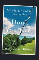 Cover image for Don't you ever : my mother and her secret son