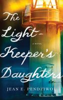 Cover image for The lightkeeper's daughters : a novel