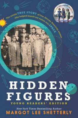 Cover image for Hidden figures : the untold true story of four African-American women who helped launch our nation into space