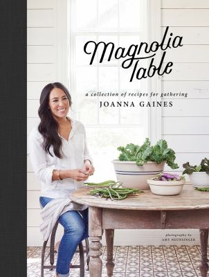 Cover image for Magnolia table : a collection of recipes for gathering