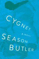 Cover image for Cygnet : a novel