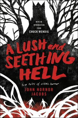 Cover image for A lush and seething hell : two tales of cosmic horror
