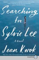 Cover image for Searching for Sylvie Lee [large type] : a novel