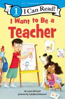 Cover image for I want to be a teacher