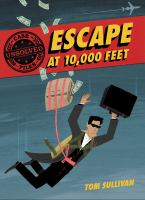 Cover image for Unsolved case files. No. 001, Escape at 10,000 feet : D.B. Cooper and the missing money