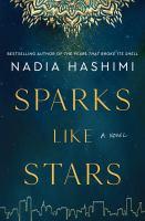 Cover image for Sparks like stars : a novel