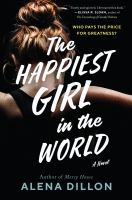 Cover image for The happiest girl in the world : a novel