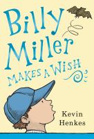 Cover image for Billy Miller makes a wish