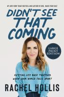 Cover image for Didn't see that coming [large type] : putting your life back together when your world falls apart