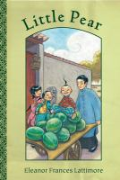 Cover image for Little Pear : the story of a little Chinese boy