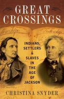 Cover image for Great Crossings : Indians, Settlers, and Slaves in the Age of Jackson