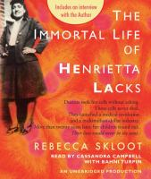 Cover image for The immortal life of Henrietta Lacks [sound recording (book on CD)]