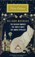 Cover image for His dark materials : The golden compass, The subtle knife, The amber spyglass