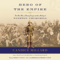 Cover image for Hero of the empire [sound recording (book on CD)] : the Boer War, a daring escape, and the making of Winston Churchill