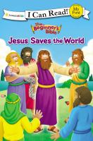Cover image for The beginner's Bible. Jesus saves the world.