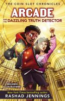 Cover image for Arcade and the dazzling truth detector