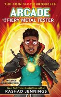 Cover image for Arcade and the fiery metal tester