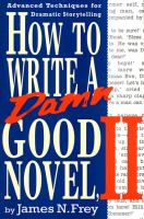 Cover image for How to write a damn good novel, II : advanced techniques for dramatic storytelling