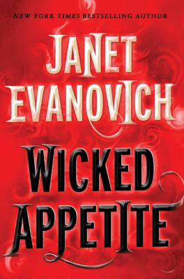 Cover image for Wicked appetite / Janet Evanovich.