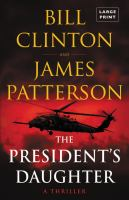 Cover image for The president's daughter [large type] : a thriller