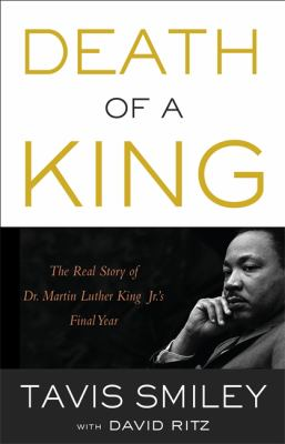 Cover image for Death of a King : the real story of Dr. Martin Luther King Jr.'s final year