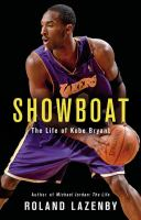 Cover image for Showboat : the life of Kobe Bryant
