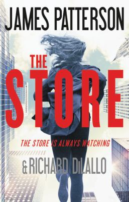 Cover image for The Store / James Patterson and Richard DiLallo.