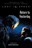 Cover image for Return to yesterday : an original novel