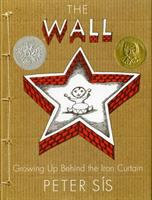 Cover image for The wall : growing up behind the Iron Curtain