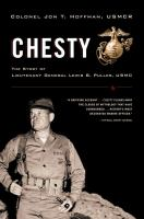 Cover image for Chesty : the story of Lieutenant General Lewis B. Puller, USMC
