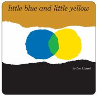 Cover image for Little Blue and Little Yellow