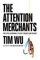 Cover image for The attention merchants : the epic scramble to get inside our heads