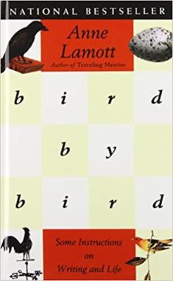 Cover image for Bird by bird: some instructions on writing and life