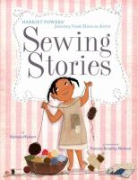Cover image for Sewing stories : Harriet Powers' journey from slave to artist