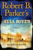 Cover image for Robert B. Parker's Bull River