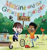 Cover image for Maxine and the greatest garden ever!