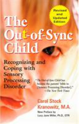Cover image for The out-of-sync child : recognizing and coping with sensory processing disorder / Carol Stock Kranowitz.