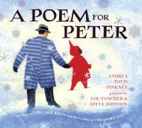 Cover image for A poem for Peter : the story of Ezra Jack Keats and the creation of The snowy day