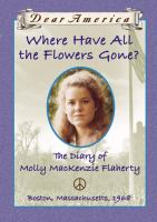 Cover image for Where have all the flowers gone?: the diary of Molly Mackenzie Flaherty