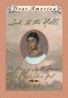 Cover image for Look to the hills: the diary of Lozette Moreau, a French slave girl