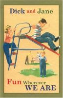 Cover image for Dick and Jane : fun wherever we are.