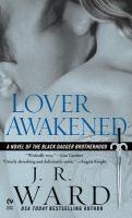 Cover image for Lover awakened  : a novel of the Black Dagger Brotherhood