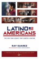Cover image for Latino Americans : the 500-year legacy that shaped a nation