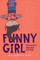 Cover image for Funny girl : funniest. stories. ever.