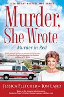 Cover image for Murder in red : a novel / by Jessica Fletcher & Jon Land.