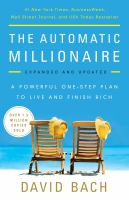 Cover image for The automatic millionaire, expanded and updated : a powerful one-step plan to live and finish rich