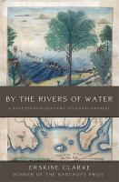 Cover image for By the rivers of water : a nineteenth-century Atlantic odyssey
