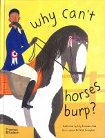 Cover image for Why can't horses burp? : curious questions about your favorite pet