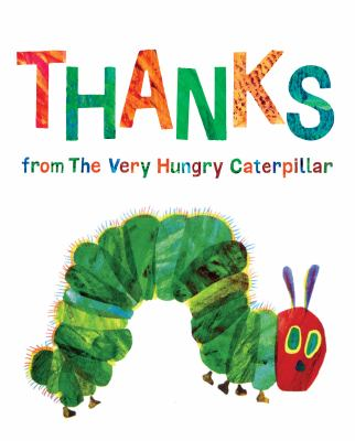 Cover image for Thanks from the very hungry caterpillar