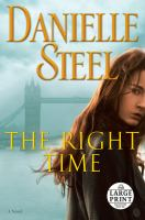 Cover image for The right time [large type] : a novel